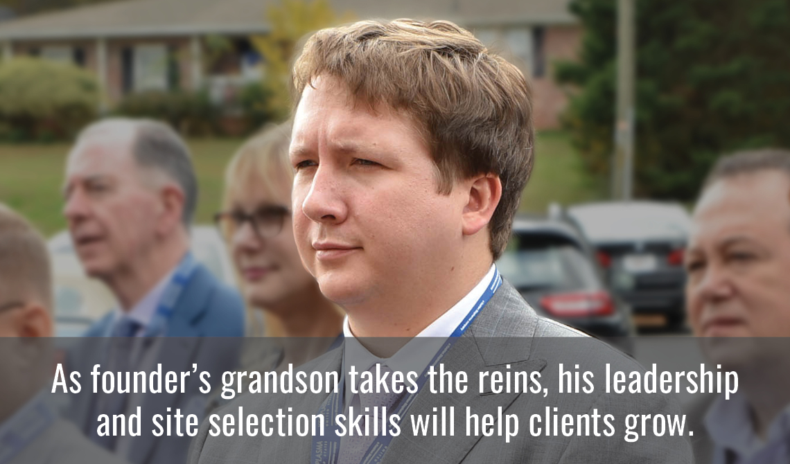 As founder's grandson takes the reins, his leadership and site selection skills will help clients grow.